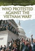Who Protested Against the Vietnam War? (Primary Source Detectives)