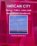 Vatican City Energy Policy, Laws and Regulation Handbook (World Law Business Library)