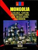Mongolia Ecology & Nature Protection Laws and Regulation Handbook (World Law Business Library)