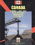 Canada Mining Laws and Regulations Handbook (World Law Business Library)