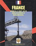 France Mining Laws and Regulations Handbook (World Law Business Library)