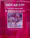 Vatican City Taxation Laws and Regulations Handbook (World Law Business Library)