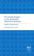 Lord's Supper in the Reformed Church in America: Tradition in Transformation