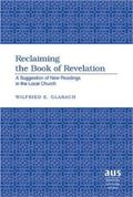 Reclaiming the Book of Revelation A Suggestion of New Readings in the Local Church