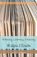 Reading, Learning, Teaching Ralph Ellison