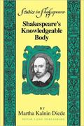 Shakespeare's Knowledgeable Body