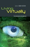 Living Virtually: Researching New Worlds (Digital Formations)