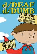 d/Deaf and d/Dumb: A Portrait of a Deaf Kid as a Young Superhero (Disability Studies in Educ...