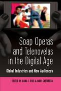Soap Operas and Telenovelas in the Digital Age (Popular Culture and Everyday Life)