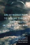 Introduction to Visual Theory and Practice in the Digital Age