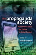 Propaganda Society : Promotional Culture and Politics in Global Context
