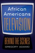 African Americans in Television : Behind the Scenes