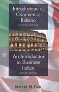 Introduzione al Commercio Italiano / an Introduction to Business Italian--Seconda Edizione
