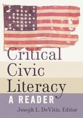 Critical Civic Literacy : A Reader
