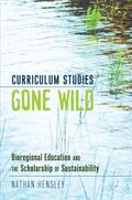 Curriculum Studies Gone Wild : Bioregional Education and the Scholarship of Sustainability