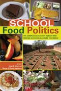 School Food Politics : The Complex Ecology of Hunger and Feeding in Schools Around the World...
