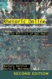 Rhetoric Online: The Politics of New Media, 2nd Edition (Frontiers in Political Communicatio...