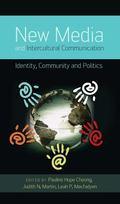New Media and Intercultural Communication : Identity, Community, and Politics