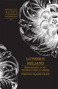 Luther's Heliand : Resurrection of the Old Saxon Epic in Leipzig
