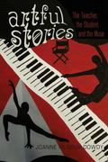 Artful Stories : The Teacher, the Student, and the Muse
