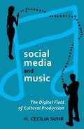 Social Media and Music : The Digital Field of Cultural Production