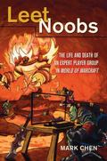 Leet Noobs : The Life and Death of an Expert Player Group in World of Warcraft