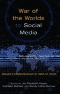 War of the Worlds to Social Media : Mediated Communication in Times of Crisis