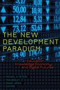 New Development Paradigm : Education, Knowledge Economy and Digital Futures
