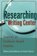Researching the Writing Center : Towards an Evidence-Based Practice