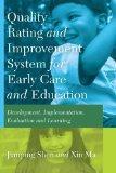 Quality Rating Improvement System <I>for</I> Early Care <I>and</I> Education: Development, I...