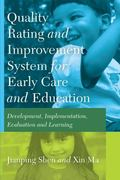 Quality Rating and Improvement System for Early Care and Education: Development, Implementat...
