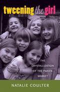 Tweening the Girl : The Crystallization of the Tween Market