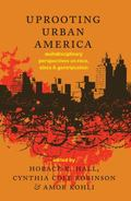 Uprooting Urban America : Multidisciplinary Perspectives on Race, Class and Gentrification
