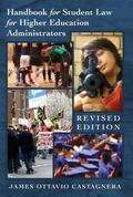 Handbook for Student Law for Higher Education Administrators <BR> Revised edition (Education...