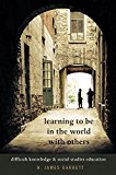 Learning to be in the World with Others: Difficult Knowledge and Social Studies Education (C...