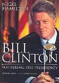 Bill Clinton (unabridged): Mastering the Presidency