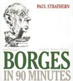 Borges in 90 Minutes (Great Writers in 90 Minutes)