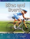 How Things Work Bikes and Boards: Forces and Motion