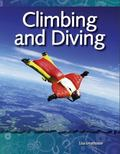 How Things Work Climbing and Diving: Forces and Motion