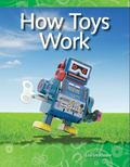 How Things Work How Toys Work: Forces and Motion