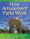 How Things Work How Amusement Parks Work: Forces and Motion