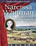 Narcissa Whitman and the Westward Movement: Expanding and Preserving the Union (Building Flu...