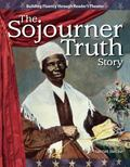 The Sojourner Truth Story: Expanding and Preserving the Union (Building Fluency Through Read...