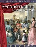 Reconstruction: Expanding and Preserving the Union (Building Fluency Through Reader's Theater)