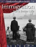 Immigration: For a Better Life: The 20th Century (Building Fluency Through Reader's Theater)