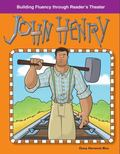 John Henry: Building Fluency Through Reader's Theater American Tall Tales and Legends: