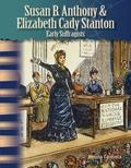 Early Suffragists: Susan B. Anthony and Elizabeth Stanton : Women in U. S. History