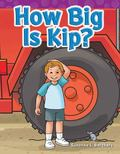 How Big Is Kip? : Short Vowel Storybooks