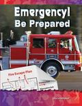 Emergency! Be Prepared : Be Healthy! Be Fit!