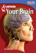 Look Inside : Your Brain